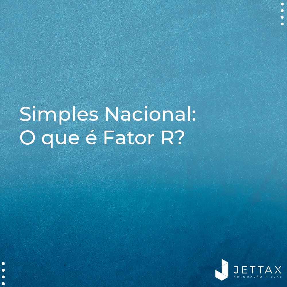 Simples Nacional: O que é fator r?