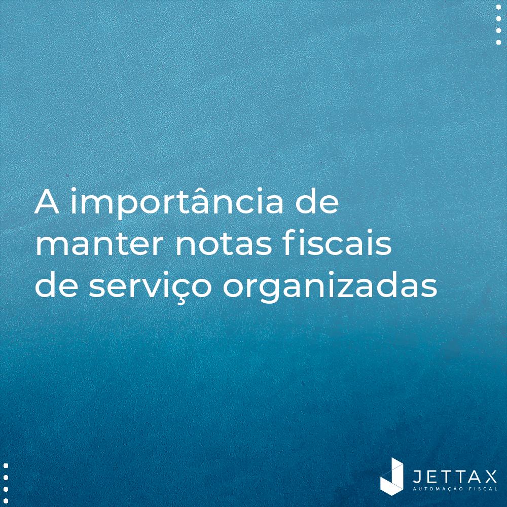A importância de manter notas fiscais de serviço organizadas